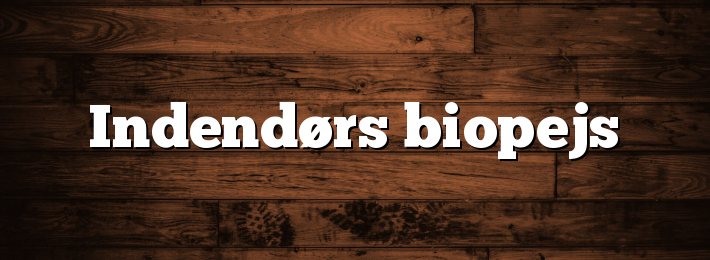 Indendørs biopejs